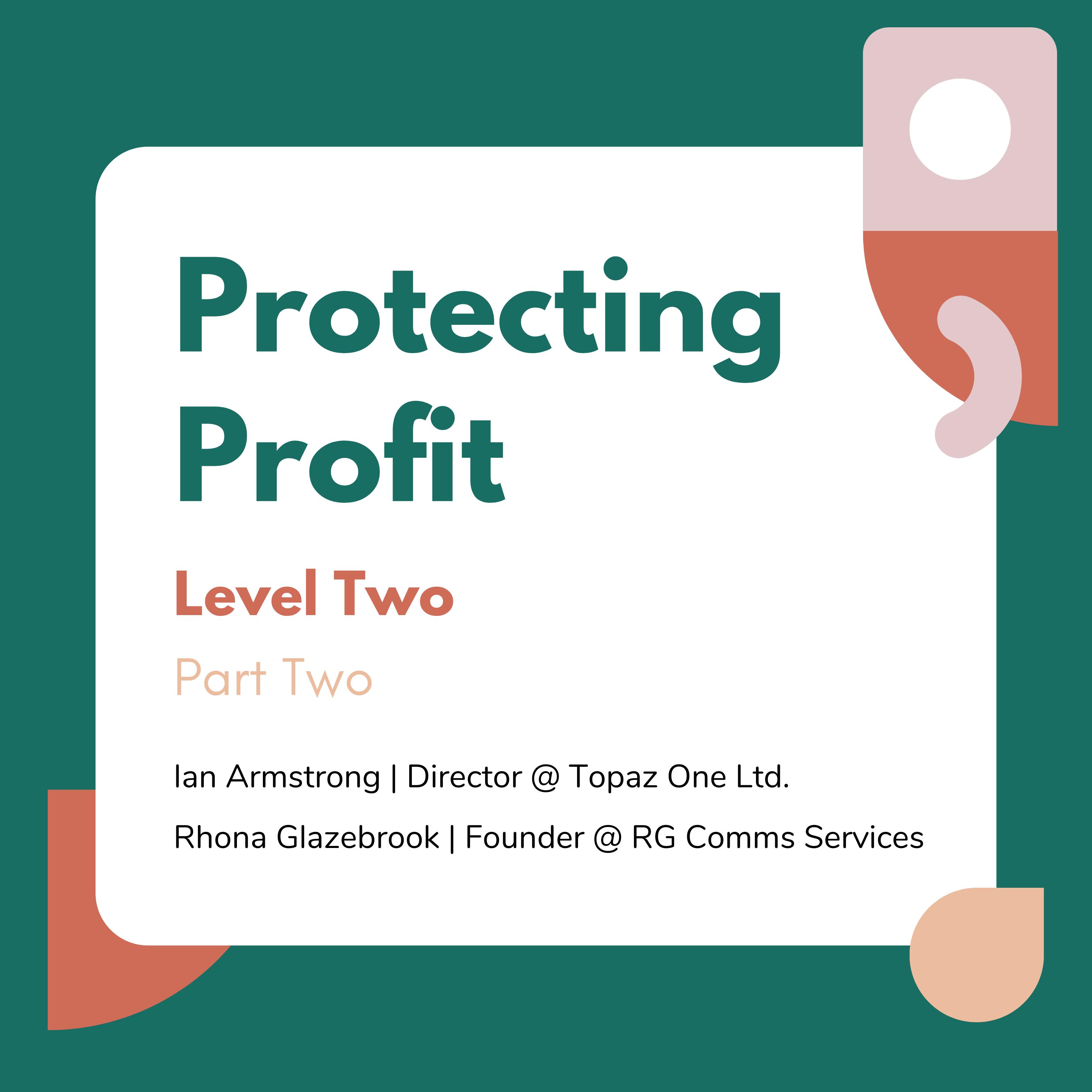 Protecting Profit (Part 2)