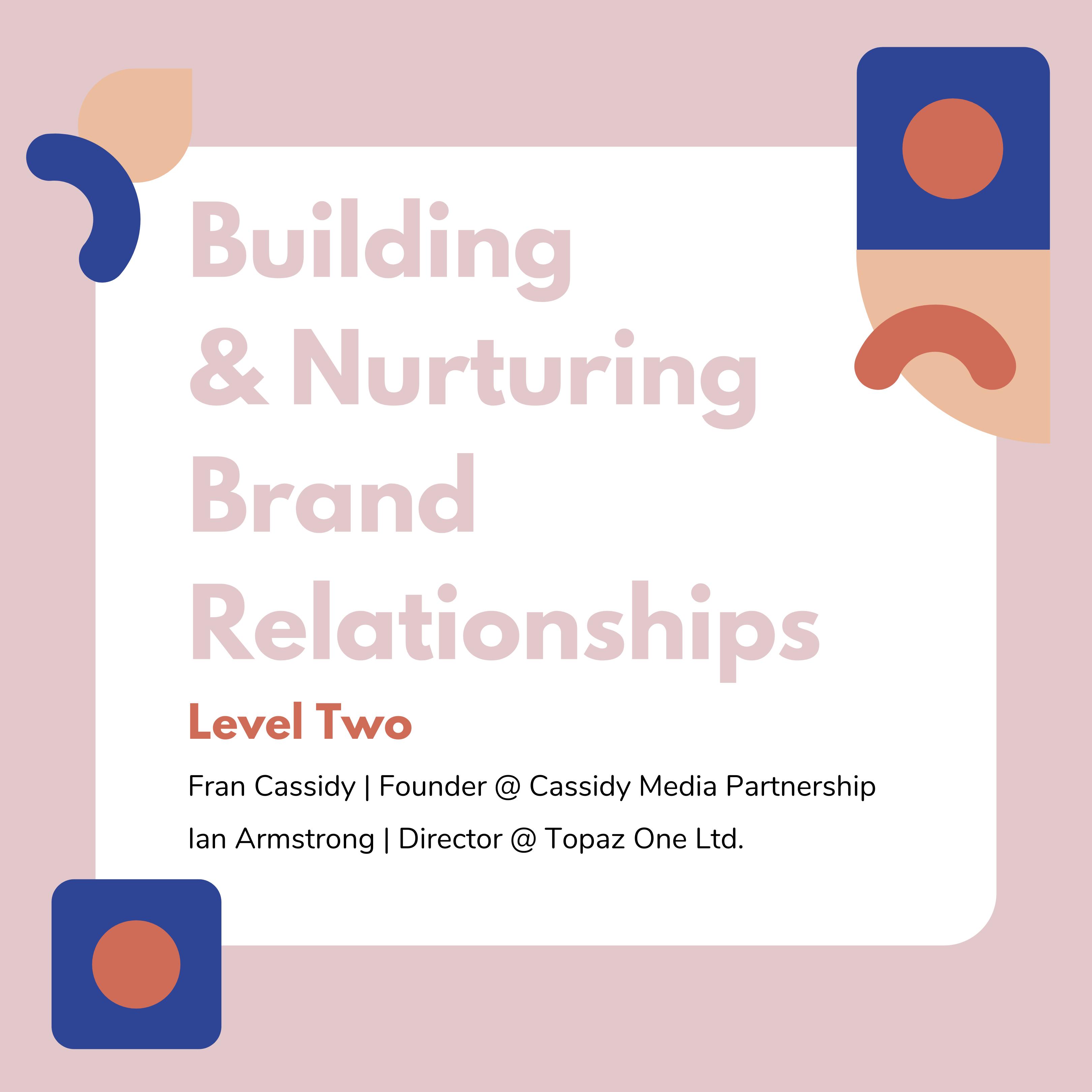 Building & Nurturing Brand Relationships
