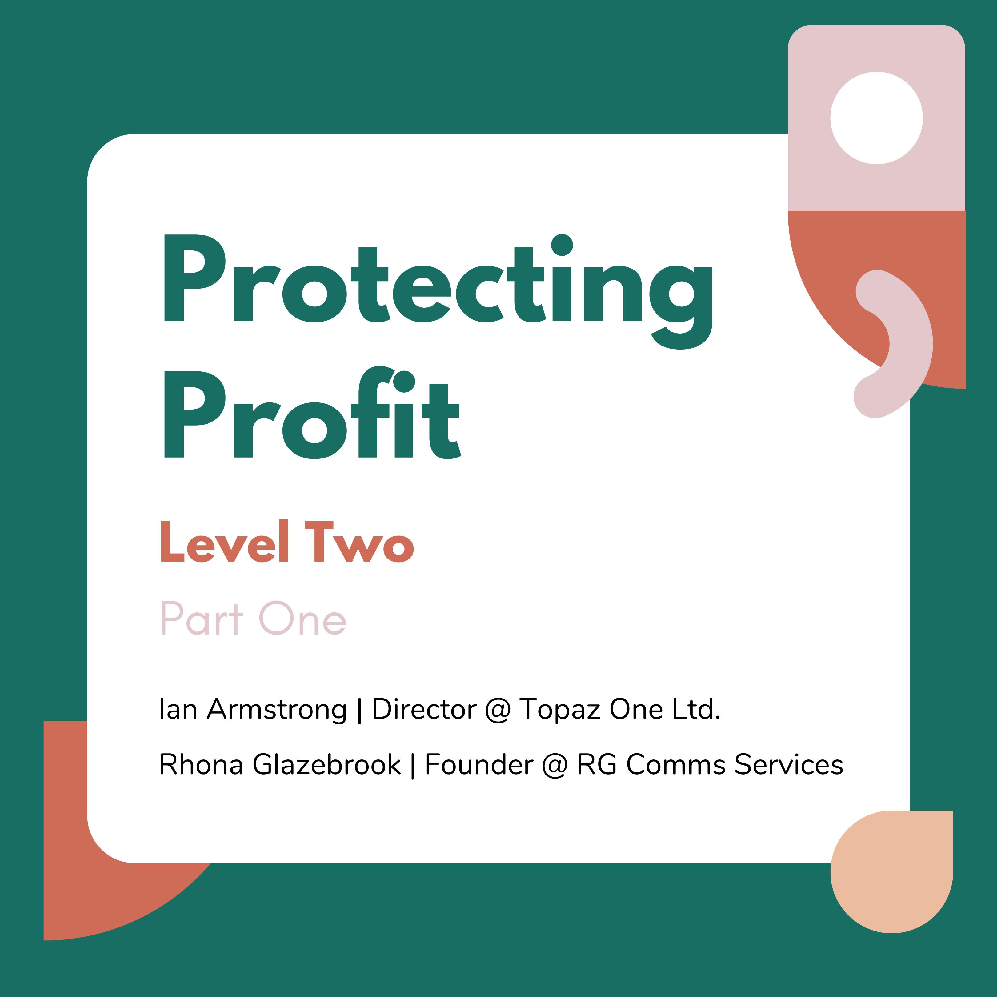 Protecting Profit (Part 1)