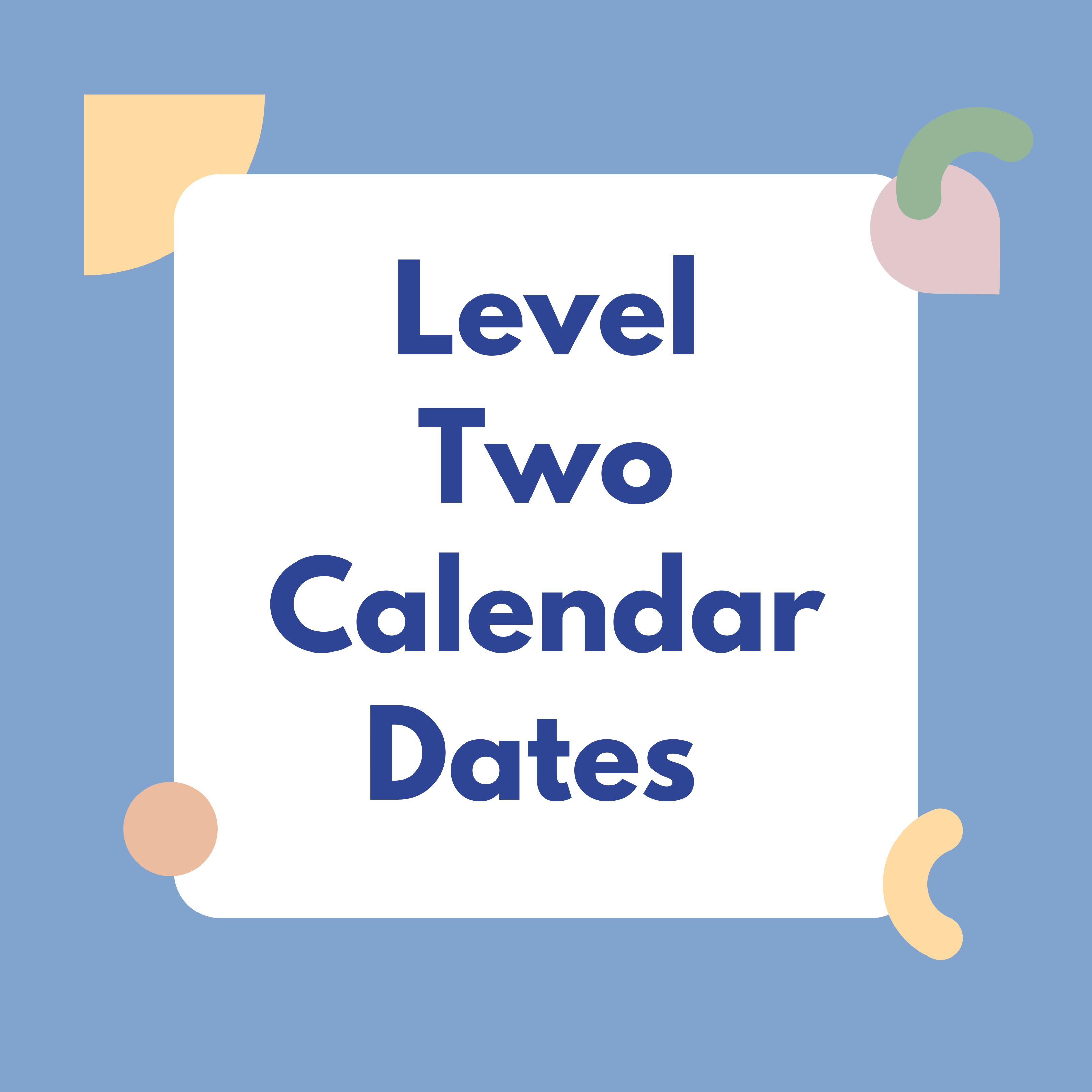 Level Two Calendar Dates 2021